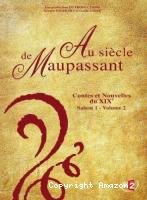 Au Siècle de Maupassant - vol 2