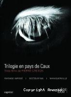 Trilogie en Pays de Caux