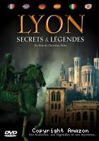 Lyon: secrets et légendes